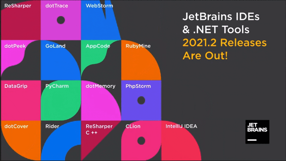 JetBrains IDEs and .NET Tools 2021.2 Releases Are Out!