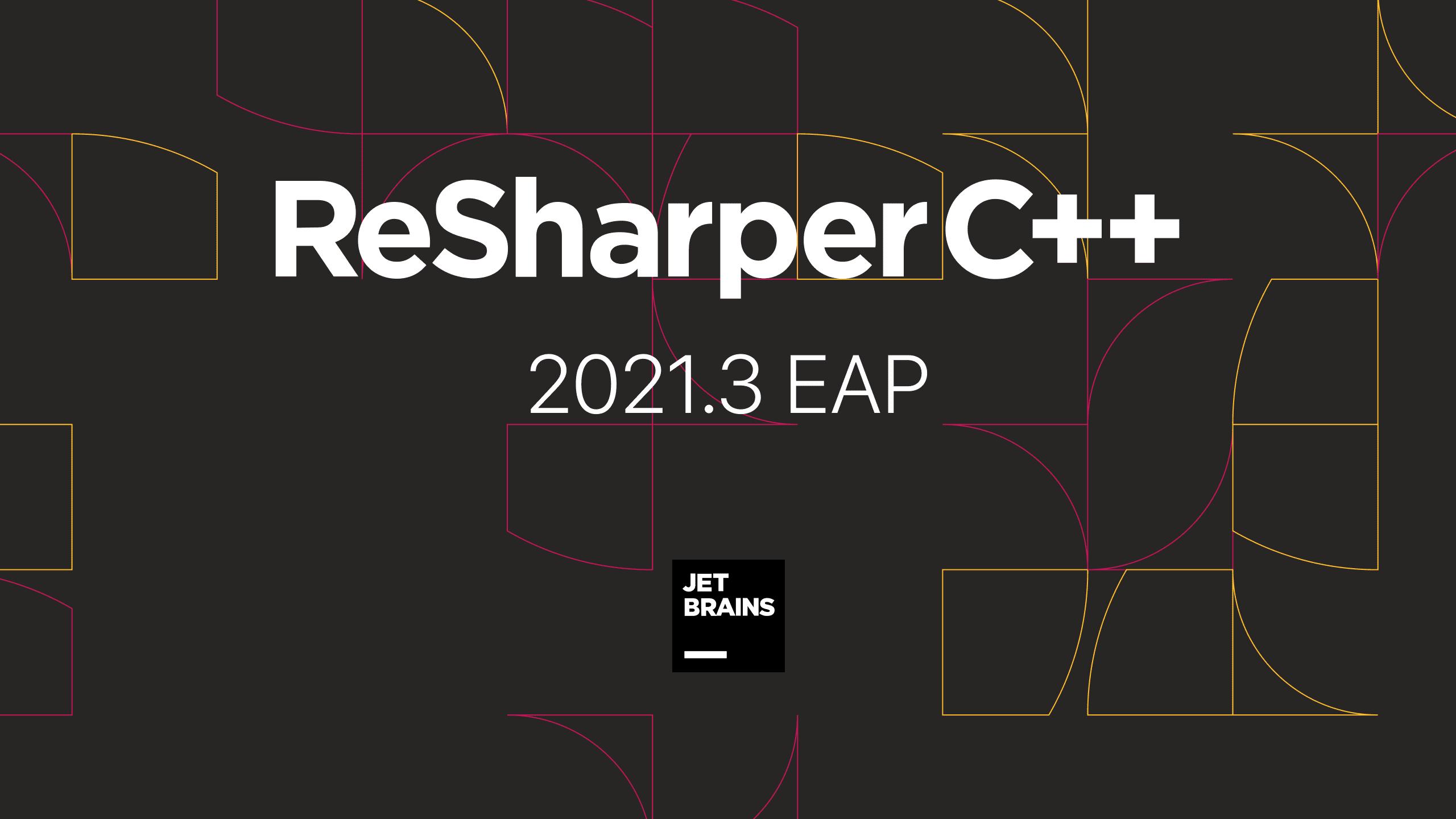 ReSharper C++ 2021.3 EAP