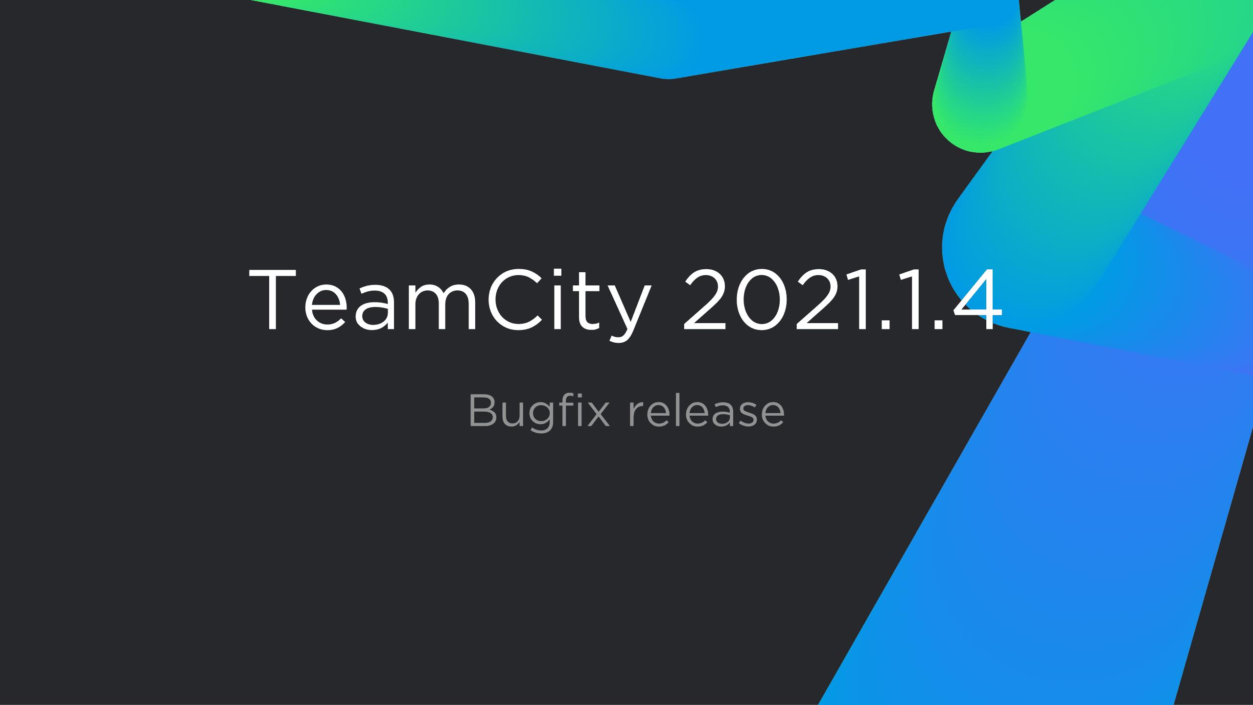 TeamCity 2021.1.4