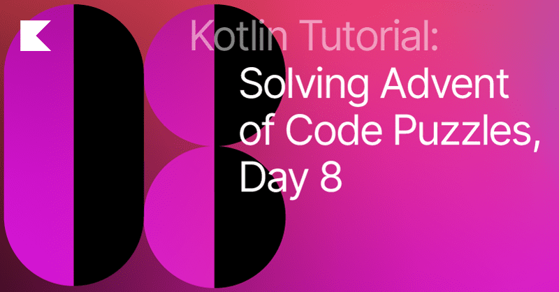 Advent of Code Day 8 in idiomatic Kotlin