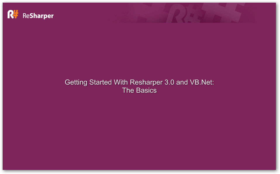 Getting Started with ReSharper 3.0 and VB.Net -  The Basics